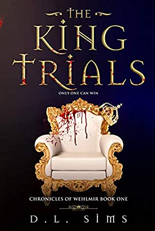 The King Trials (Chronicles of Wehlmir #1)