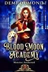 Monster Awakened (Blood Moon Academy, #2)