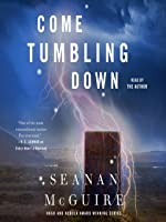 Come Tumbling Down (Wayward Children, #5)