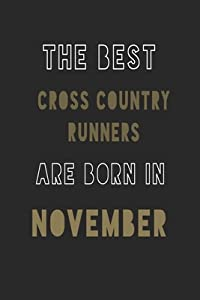 The Best Cross country runners are Born in November journal: 6*9 Lined Diary Notebook, Journal or Planner and Gift with 120 pages