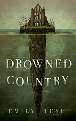 Drowned Country by Emily Tesh
