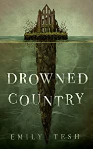 Drowned Country (The Greenhollow Duology, #2)