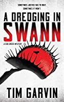 A Dredging in Swann: A Seb Creek Mystery (The Seb Creek Mysteries Book 1)