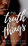 Book cover for The Truth of Things (The Truth Duet, #1)