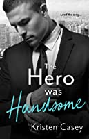 The Hero Was Handsome (Triple Threat, #3)