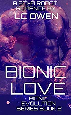 Bionic Love (Bionic Evolution Series Book 2)
