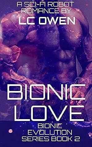Bionic Love (Bionic Evolution #2)