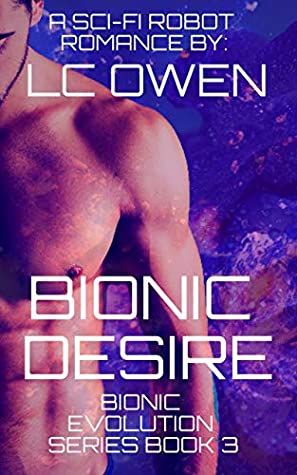 Bionic Desire (Bionic Evolution Series Book 3)