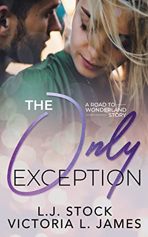 The Only Exception (A Road to Wonderland Story, #5)