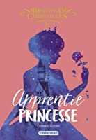 Apprentie Princesse (The Rosewood Chronicle #2)