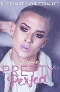 Pretty Perfect (Boys in Makeup, #1)
