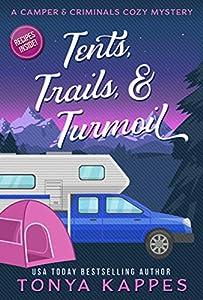 Tents, Trails and Turmoil (A Camper & Criminals Cozy #11)