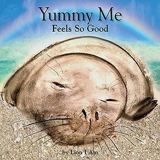 Yummy Me Feels So Good