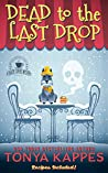 Dead To The Last Drop: A Cozy Mystery (A Killer Coffee Mystery #8)