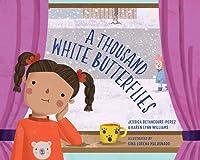 A Thousand White Butterflies