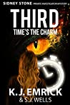 THIRD Time's the Charm (A Sidney Stone - Private Investigator (Paranormal) Mystery Book 3)