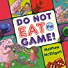 Do Not Eat the Game!