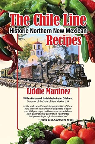 The Chile Line: Historic Northern New Mexican Recipes