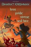 Love, Pride, Virtue, and Fate