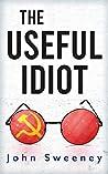 The Useful Idiot