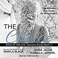 The Choice (Doms of Her Life: Heavenly Rising, #1)
