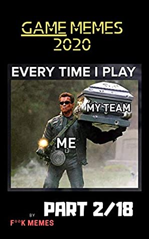 Top Funny Game Memes 2020 Top List Of Funny Memes Of 2020 Can