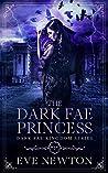 The Dark Fae Princess (Dark Fae Kingdom #1)