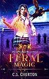 Feral Magic (Druid Academy, #2)