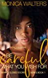 Be Careful What You Wish For (Behind Closed Doors #1)