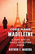 Code Name Madeleine: A Sufi Spy in Nazi…