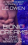 Bionic Dreams (Bionic Evolution Series Book 4)