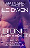 Bionic Obsession (Bionic Evolution Series Book 5)