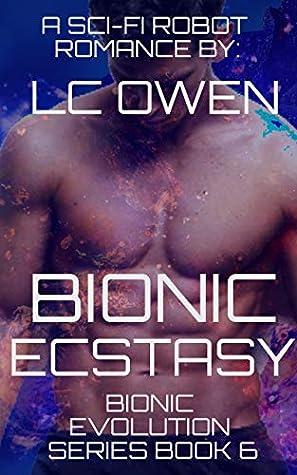Bionic Ecstasy (Bionic Evolution #6)