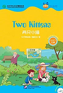 Two Kittens (for Teenagers): Friends Chinese Graded Readers (Level 3) (English and Chinese Edition)