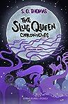 The Slug Queen Chronicles by S.O. Thomas