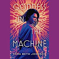 Goddess in the Machine (Goddess in the Machine, #1)