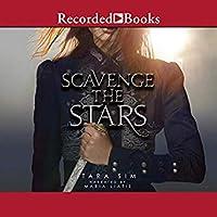 Scavenge the Stars (Scavenge the Stars, #1)