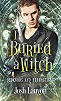 I Buried a Witch (Bedknobs and Broomsticks, #2)