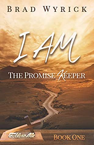 I AM THE PROMISE KEEPER (Follow Me Book 1)