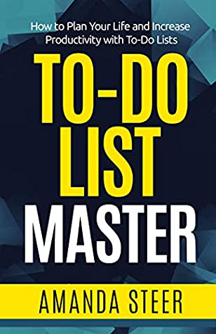 To-do List Master: How to Plan Your Life and Increase Productivity with To-Do Lists (Bullet Master Book 2)