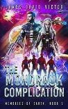 The Mondrauk Complication (Memories of Earth #5)