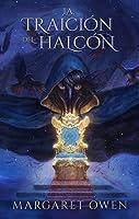 La traición del halcón (La misericordia del cuervo, #2)