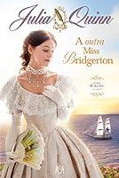 A Outra Miss Bridgerton (Rokesbys, #3)