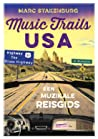 Music Trails USA. Een muzikale reisgids