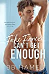 Fake Fiancée Can't Get Enough (Can't Get Enough #4)