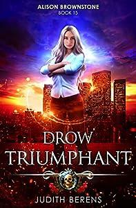 Drow Triumphant (Alison Brownstone #15)