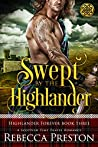 Swept By The Highlander (Highlander Forever #3)