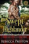 Swept By The Highlander: A Scottish Time Travel Romance (Highlander Forever Book 3)