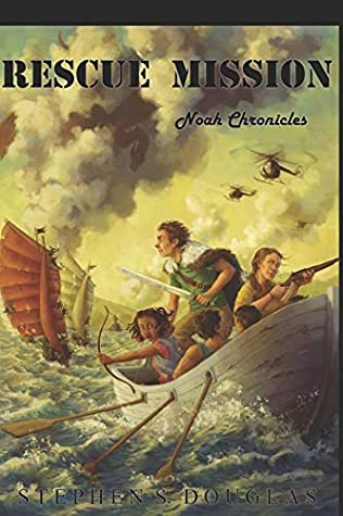 RESCUE MISSION: Noah Chronicles (The New World Order Series)
