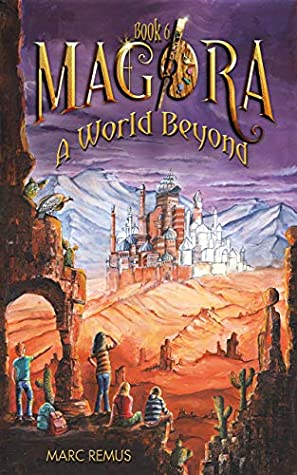 A World Beyond: Books for Kids: A magical children's fantasy series (Magora Book 6)